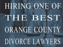 Hiring one of the Best Orange County Divorce Lawyers