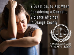 9 Questions to Ask When Considering a Domestic Violence Attorney in Orange County