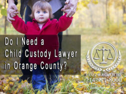 Do I Need a Child Custody Lawyer in Orange County?